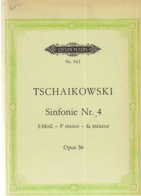 Tschaikowski. Sinfonie Nr. 4. F-Moll. Opus 36.: Tschaikowski, Peter: