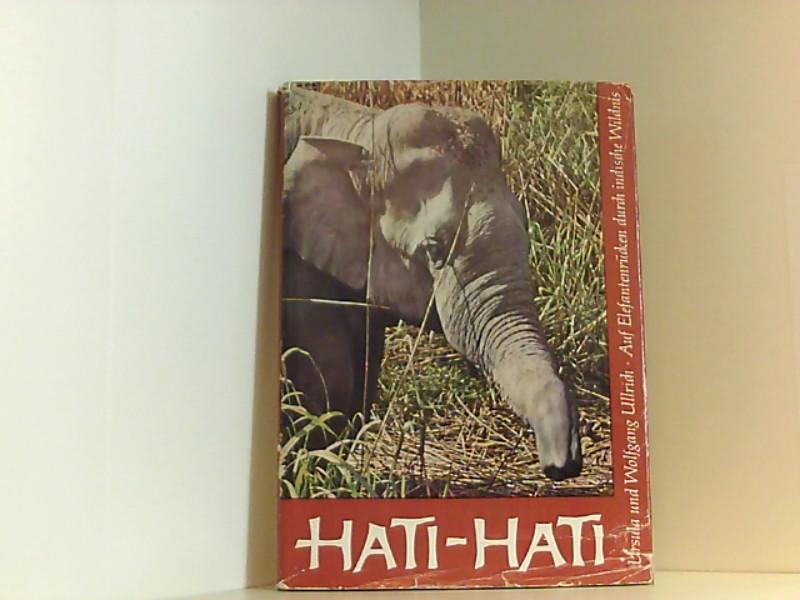 Ursula Ullrich: Hati-Hati - Auf Elefantenrücken durch: Ullrich: