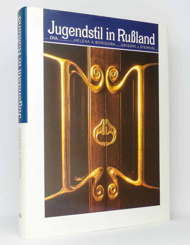 Jugendstil in Rußland : Architektur, Interieurs, bildende: Borisowa, Elena A.;