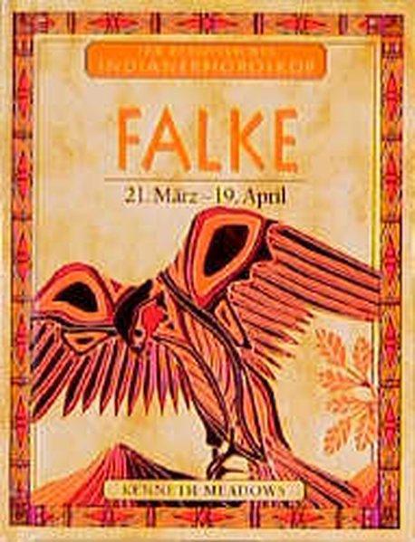 Ihr persönliches Indianer-Horoskop, Falke: Meadows, Kenneth