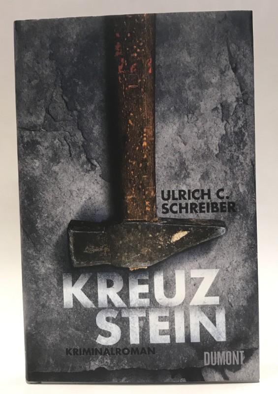 Kreuzstein. Kriminalroman.: Schreiber, Ulrich C.