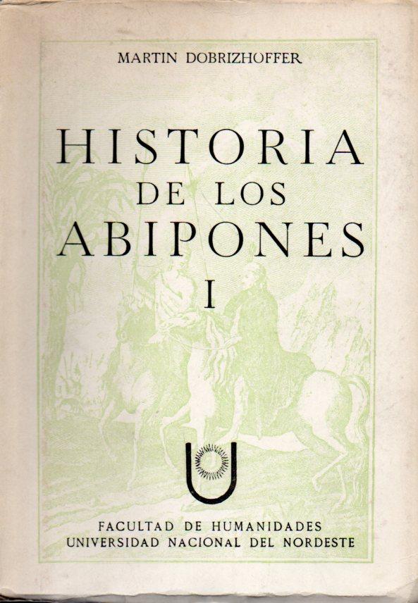 Historia de Los Abipones I und II: Dobrizhoffer,Martin