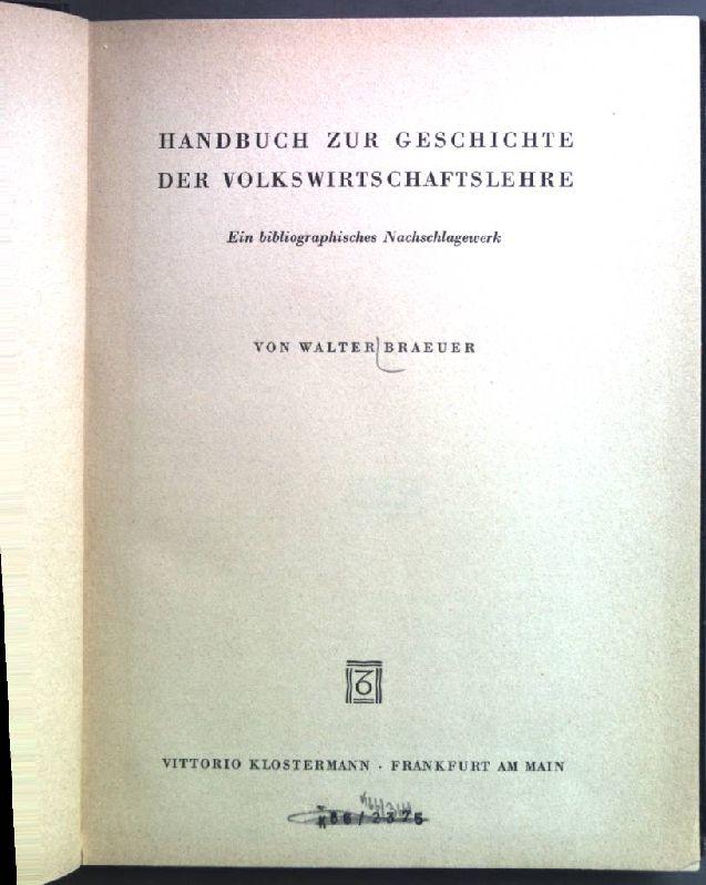 Handbuch zur Geschichte der Volkswirtschaftslehre; Ein bibliographisches: Braeuer, Walter: