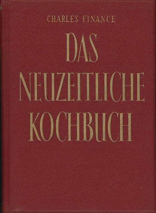 Das neuzeitliche Kochbuch,,: Finance, Charles
