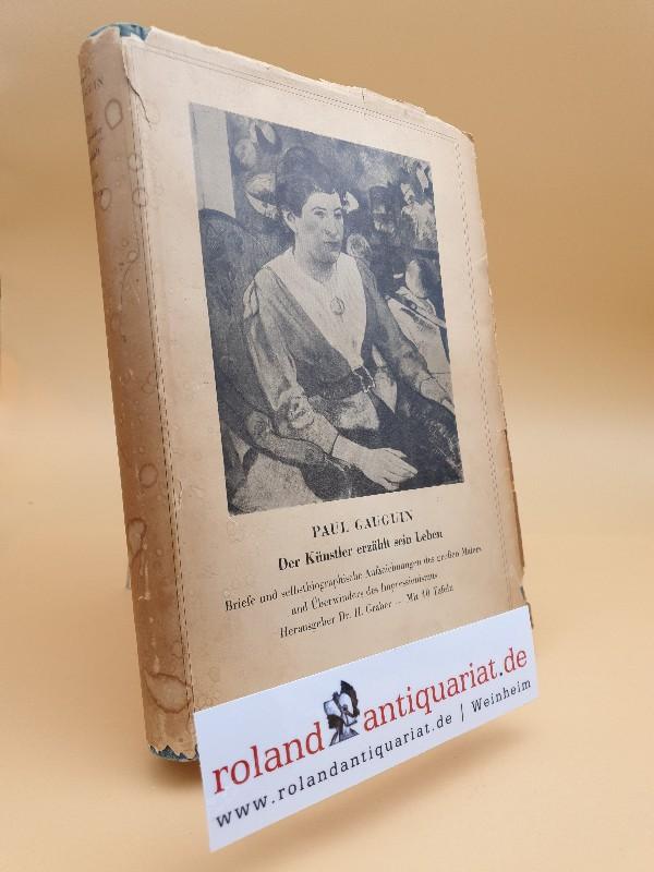 Paul Gauguin : Der Künstler erzählt sein: Gauguin, Paul und