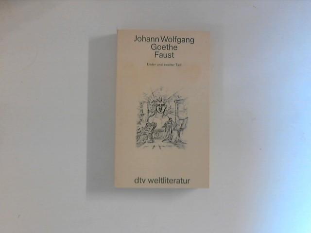 Faust Erster und zweiter Teil: Goethe, Johann Wolfgang: