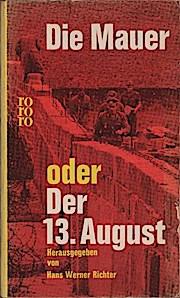 Die Mauer oder Der 13. August.: Hans Werner (Verfasser)