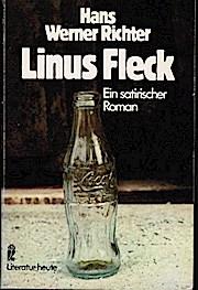 Linus Fleck. Ein satirischer Roman - Richter Hans Werner