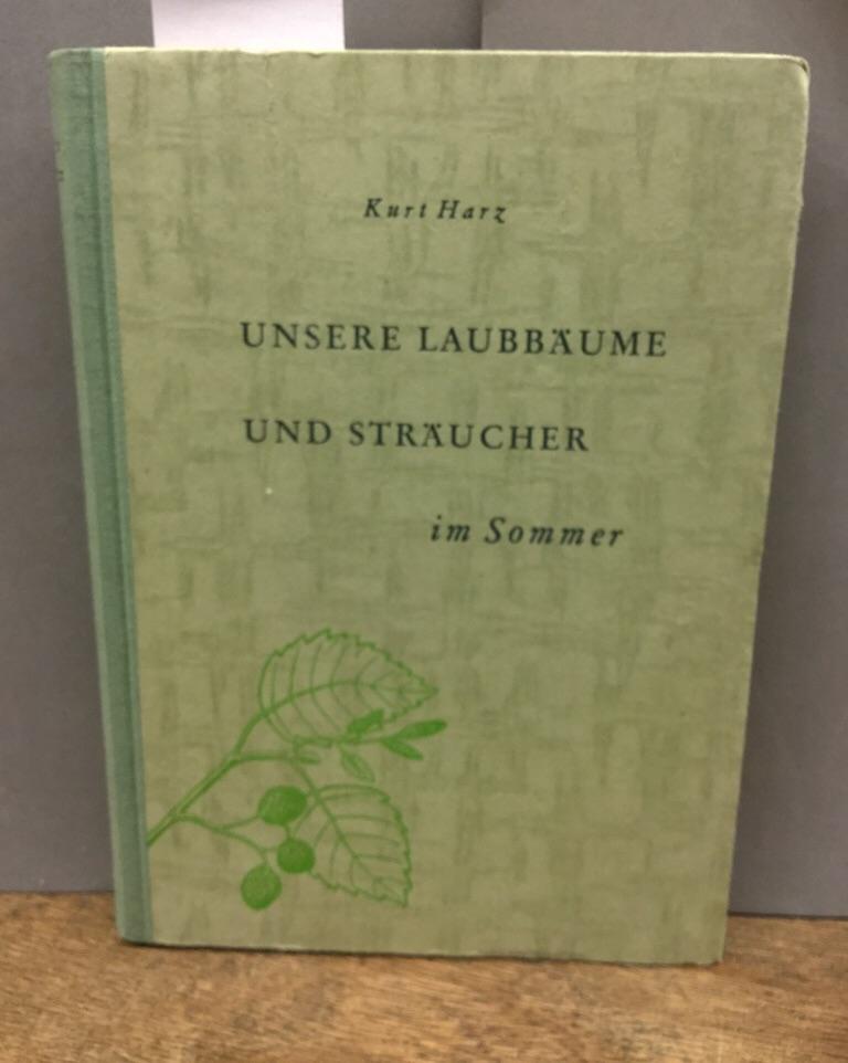 Die Neue Brehm-Bücherei. Unsere Laubbäume und Sträucher: Harz, Kurt: