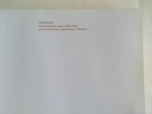 Lederlust. Meisterwerke der angewandten Kunst aus dem: Deutsches Ledermuseum Schuhmusem
