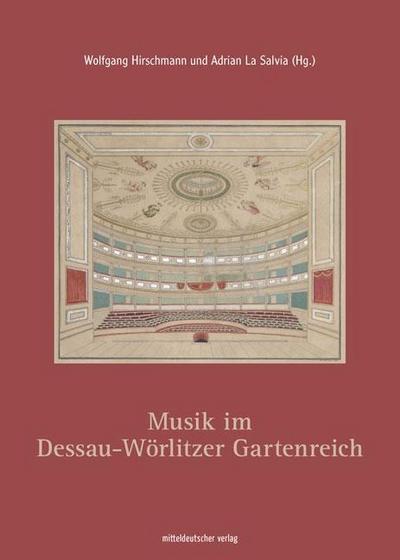 Musik im Dessau-Wörlitzer Gartenreich - Wolfgang Hirschmann