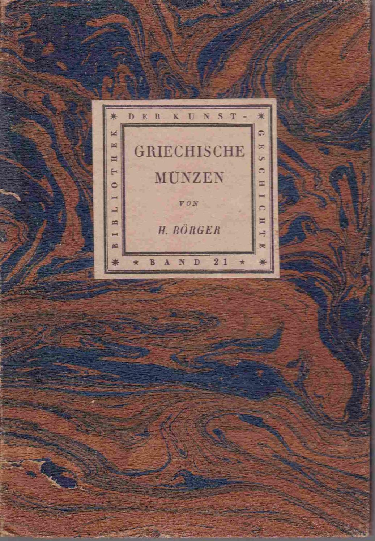 Griechische Münzen (= Bibliothek der Kunstgeschichte. Hrsg.: Börger, Hans