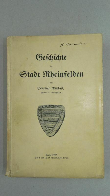 Rheinfelden, Geschichte der Stadt, Burkart, anno 1909: Burkart Sebastian
