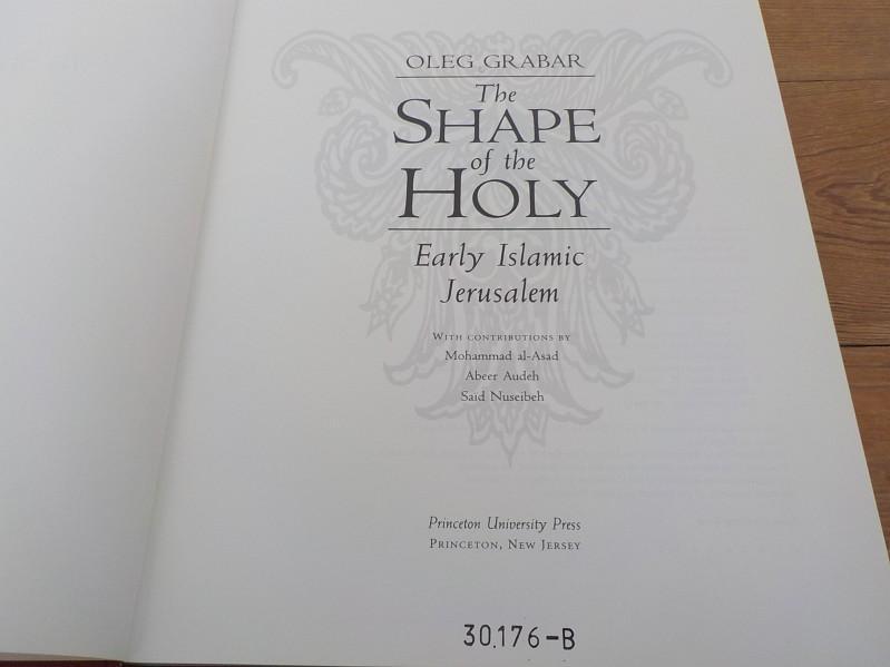 The shape of the holy Early Islamic Jerusalem - Grabar, Oleg