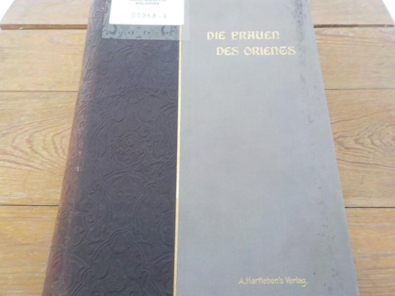 Die Frauen des Orients in der Geschichte,: Schweiger-Lerchenfeld, Amand >: