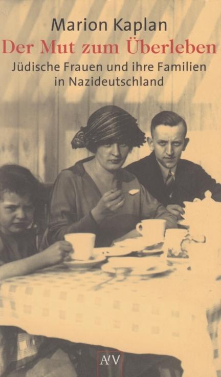 Der Mut zum Überleben. Jüdische Frauen und: Kaplan, Marion.