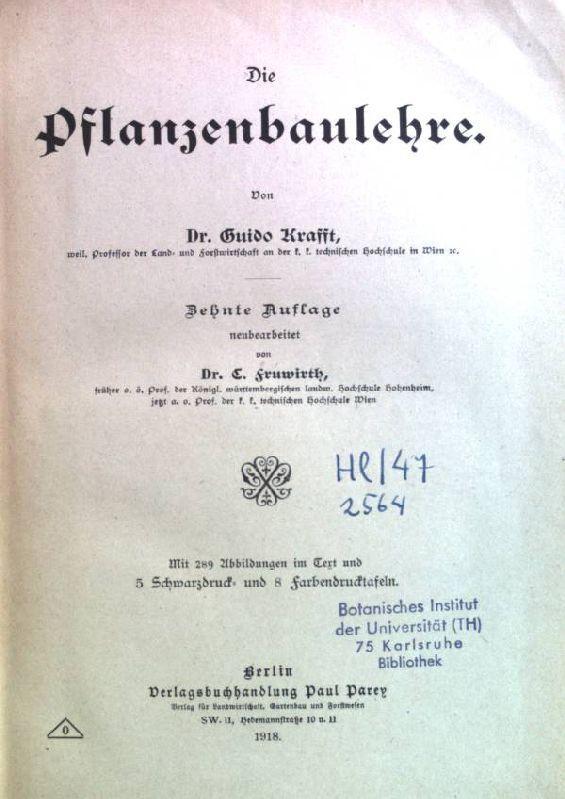 Die Pflanzenbaulehre Lehrbuch der Landwirtschaft auf wissenschaftlicher: Krafft, Guido: