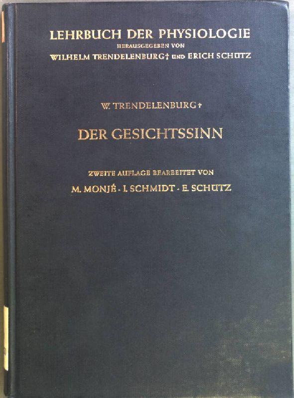 Der Gesichtssinn; Grundzüge der physiologischen Optik. Lehrbuch: Trendelenburg, Wilhelm: