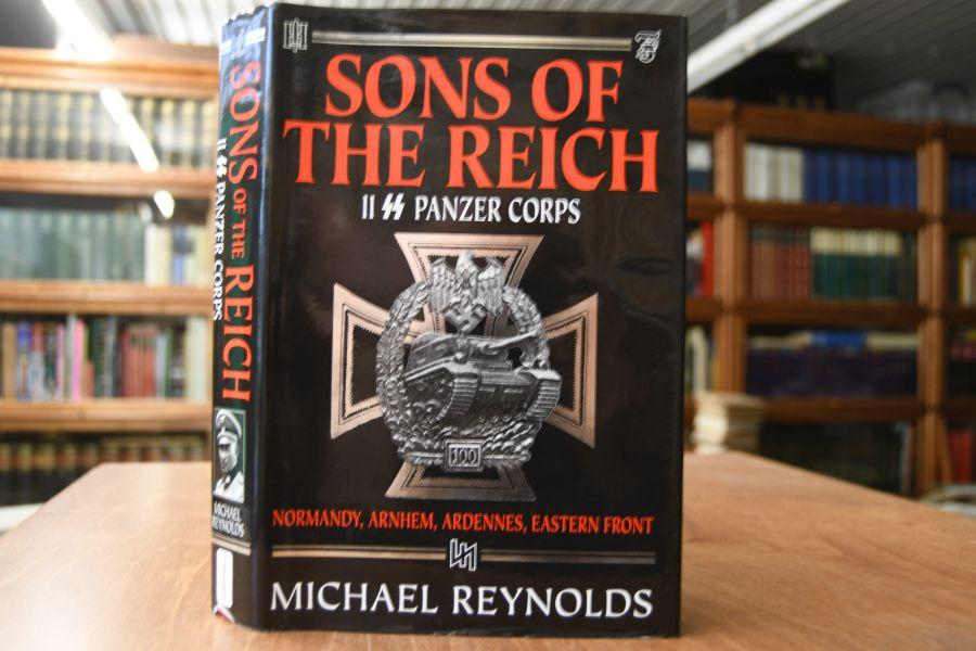 Sons of the Reich. The History of: Reynolds, Michael: