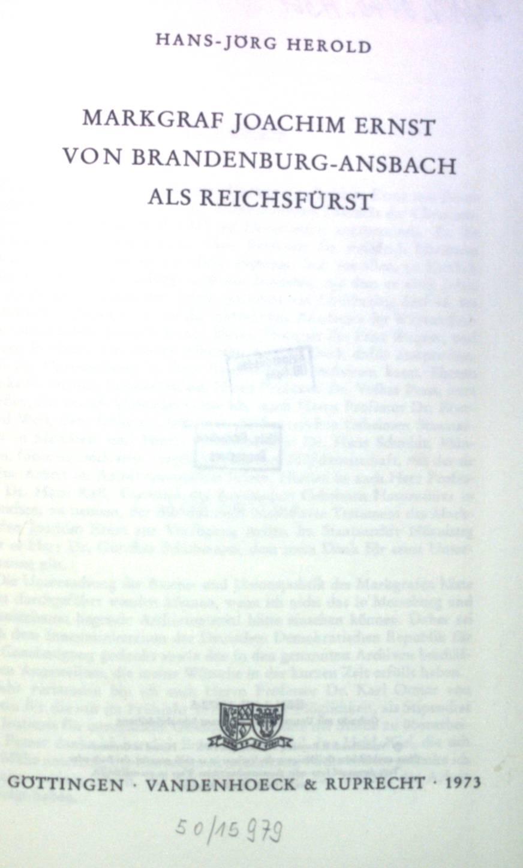 Markgraf Joachim Ernst von Brandenburg-Ansbach als Reichsfürst.: Herold, Hans-Jörg: