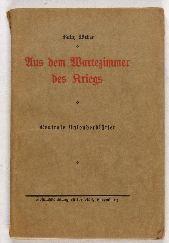 Aus dem Wartezimmer des Kriegs. Neutrale Kalenderblätter.: Weber, Batty [J.B.],