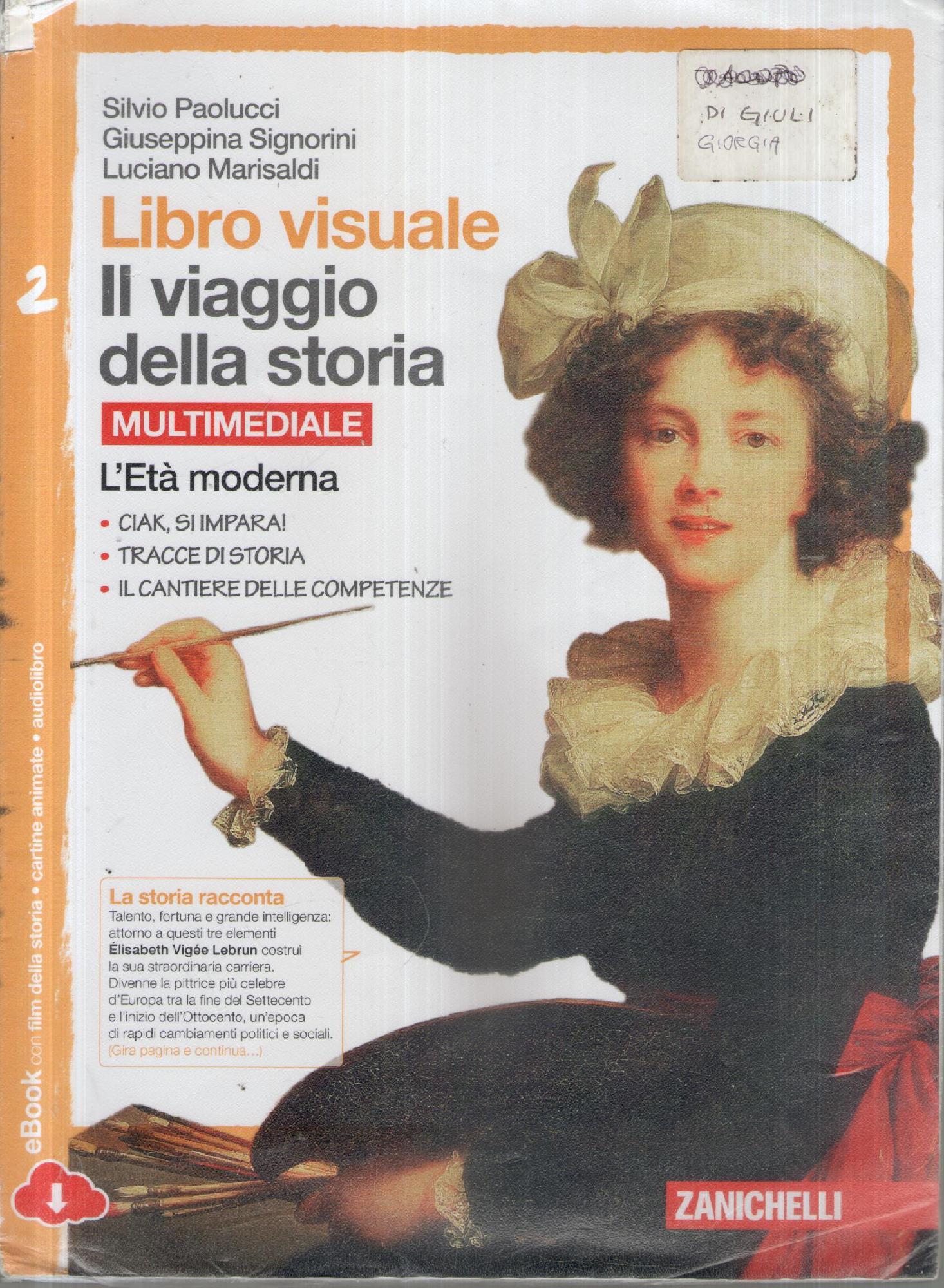 Il viaggio della storia 2 - L'età moderna. - S.Paolucci, G.Signorini, L.Marisaldi