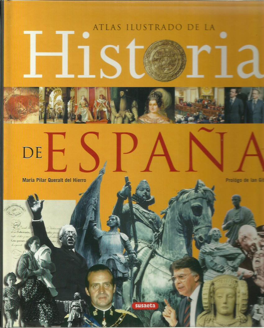 ATLAS ILUSTRADO DE LA HISTORIA DE ESPAÑA - María Pilar Queralt del Hierro