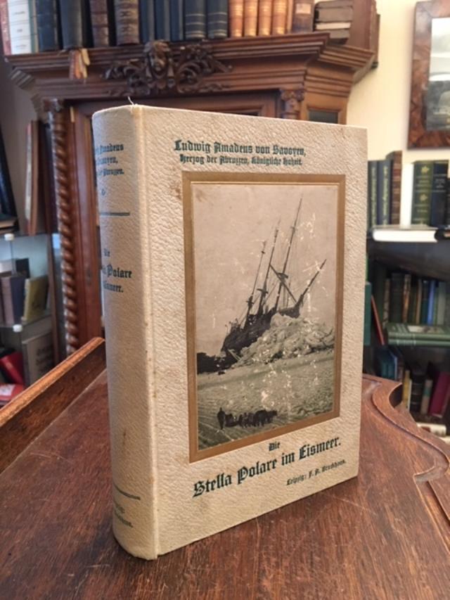 Die Stella Polare im Eismeer : Erste: Savoyen, Ludwig Amadeus