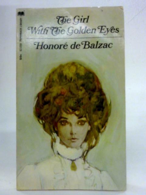 The Girl with Golden Eyes: Honore De Balzac