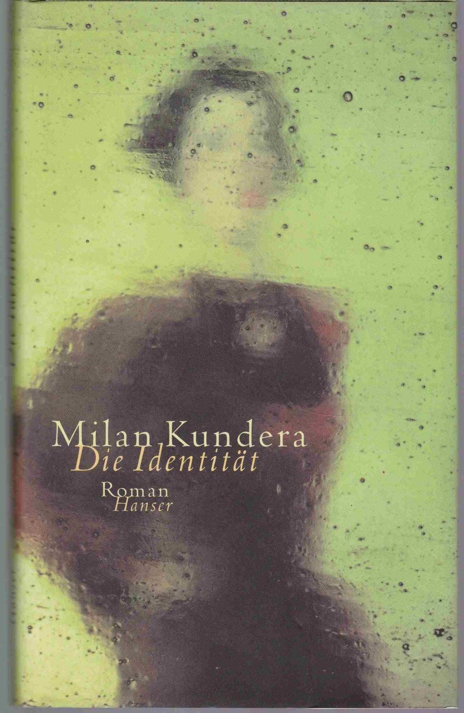 Die Identität. Roman: Kundera, Milan