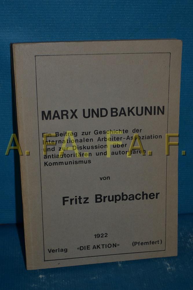 Marx und Bakunin : ein Beitrag zur: Brupbacher, Fritz: