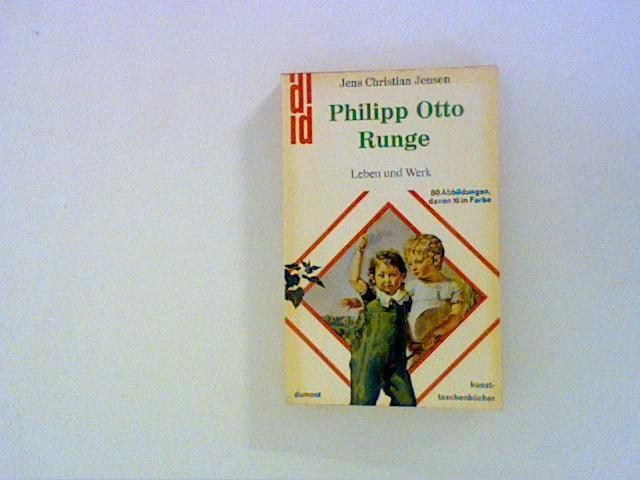 Philipp Otto Runge. Leben und Werk.: Jensen, Jens Christian: