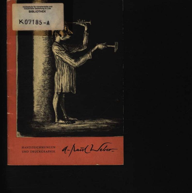 A. Paul Weber - Handzeichnungen und Druckgraphik: Weber, Andreas Paul: