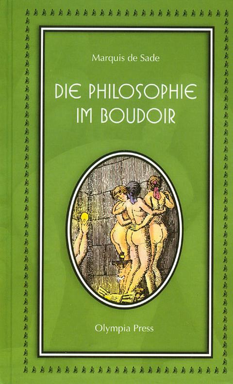 Die Philosophie im Boudoir: Marquis de Sade: