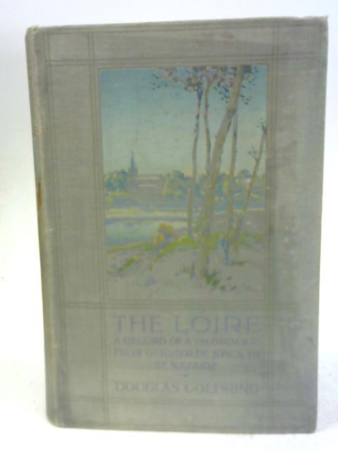 The Loire: Douglas Goldring