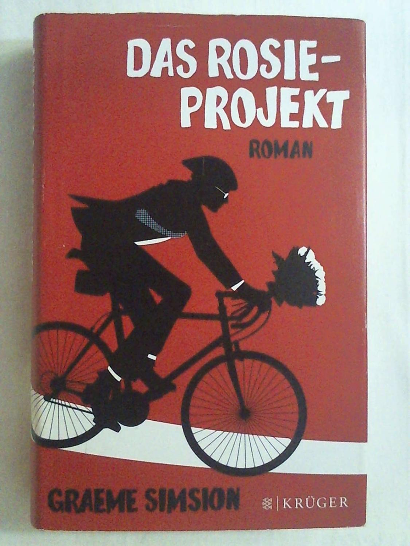 Das Rosie-Projekt: Roman: Graeme Simsion