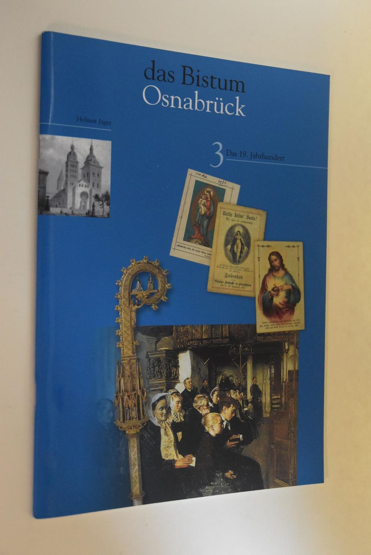 Das Bistum Osnabrück; Teil: Bd. 3., Das 19. Jahrhundert - Jäger, Helmut