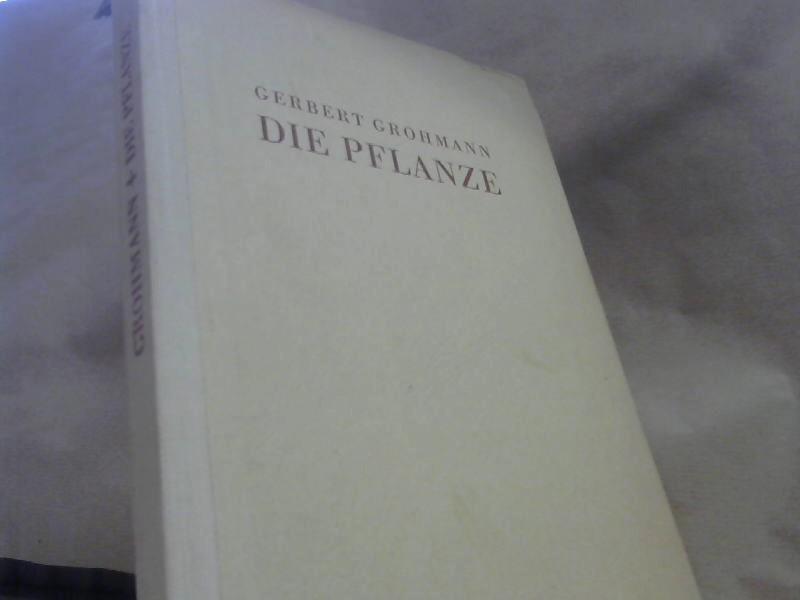 Die Pflanze: Ein Weg zum Verständnis ihres: Grohmann, Gerbert:
