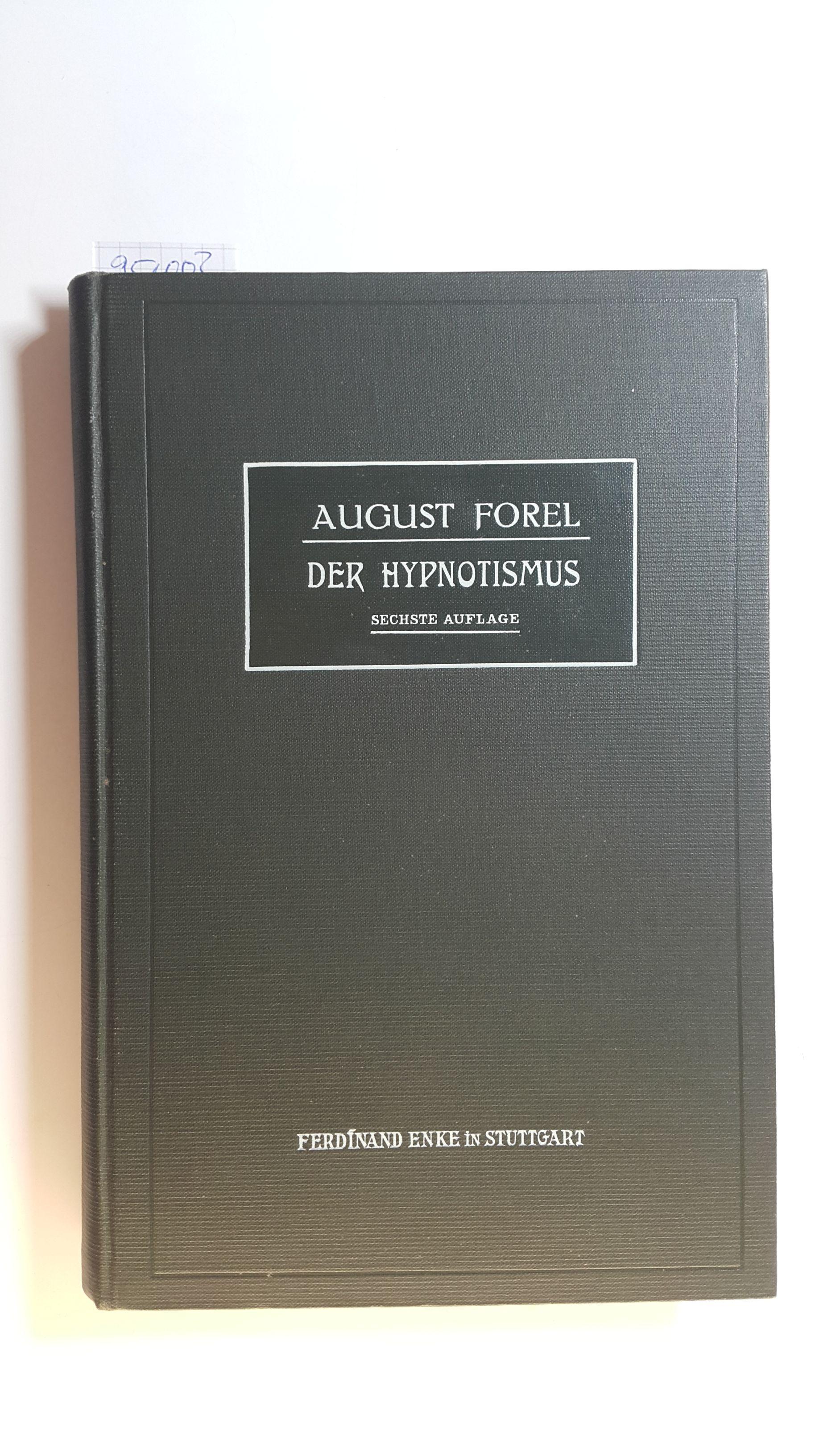 Der Hypnotismus oder die Suggestion und Psychotherapie: Forel, Auguste