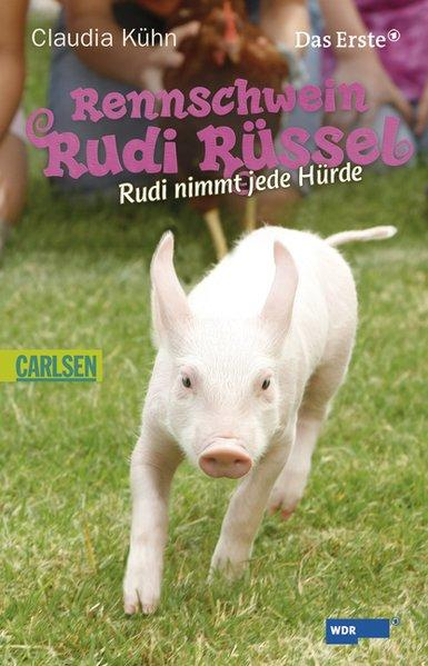 Rennschwein Rudi Rüssel, Band 2: Rennschwein Rudi Rüssel - Rudi nimmt jede Hürde - Kühn, Claudia