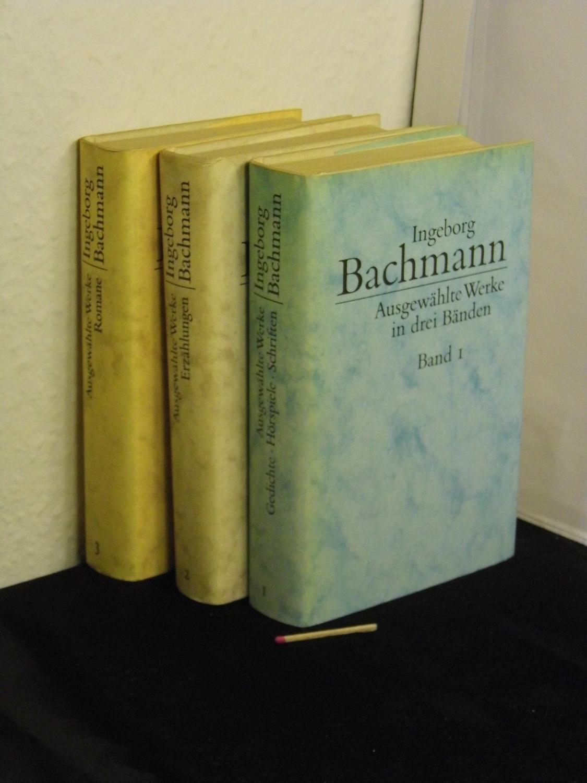 Ausgewählte Werke in drei Bänden (komplett) - Band 1: Gedichte, Hörspiele, Schriften, Band 2: Erzählungen, Band 3: Romane - - Bachmann, Ingeborg -