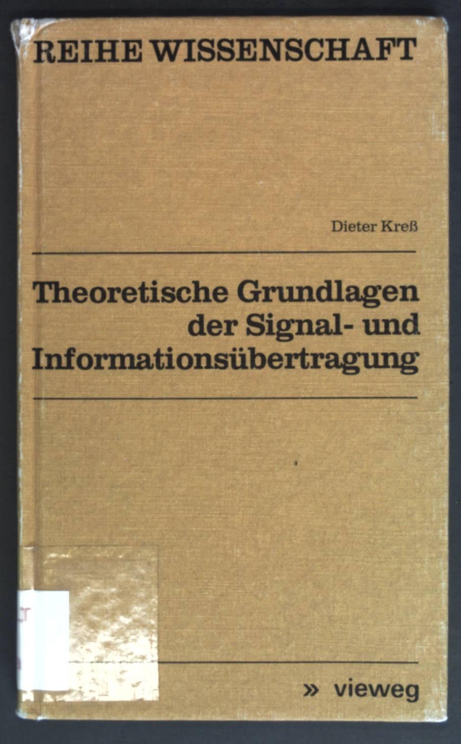 Theoretische Grundlagen der Signal- und Informationsübertragung. Reihe: Kreß, Dieter: