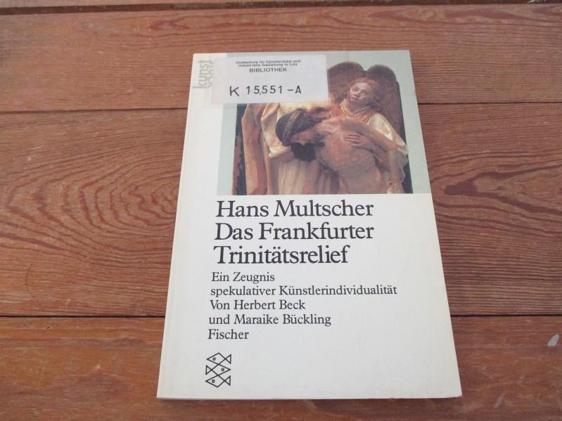 Hans Multscher: Das Frankfurter Trinitätsrelief Das Frankfurter: Beck, Herbert:
