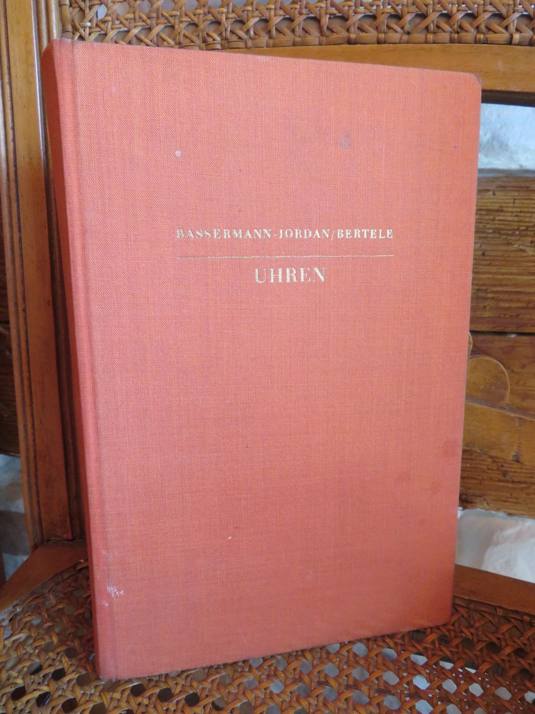 Ein Handbuch für Sammler und Liebhaber. Uhren.: Bassermann-Jordan, Ernst von: