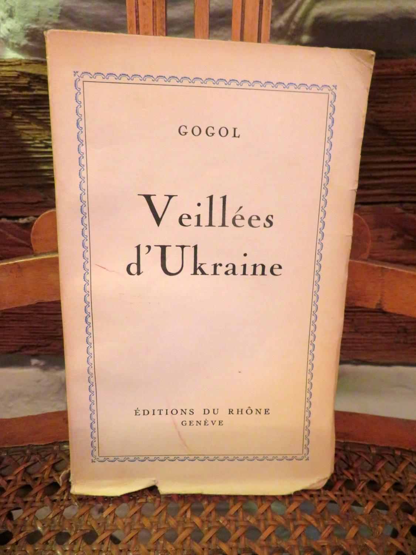 Veillées d'Ukraine. Traduit par Eugénie Tchernosvitow.: GOGOL