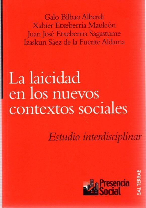La laicidad en los nuevos contextos sociales. Estudio interdisciplinar . - Bilbao Alberdi, Galo
