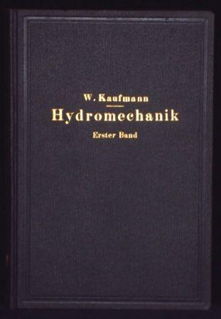 Angewandte Hydromechanik. Erster Band. Einführung in die: Kaufmann, Walther: