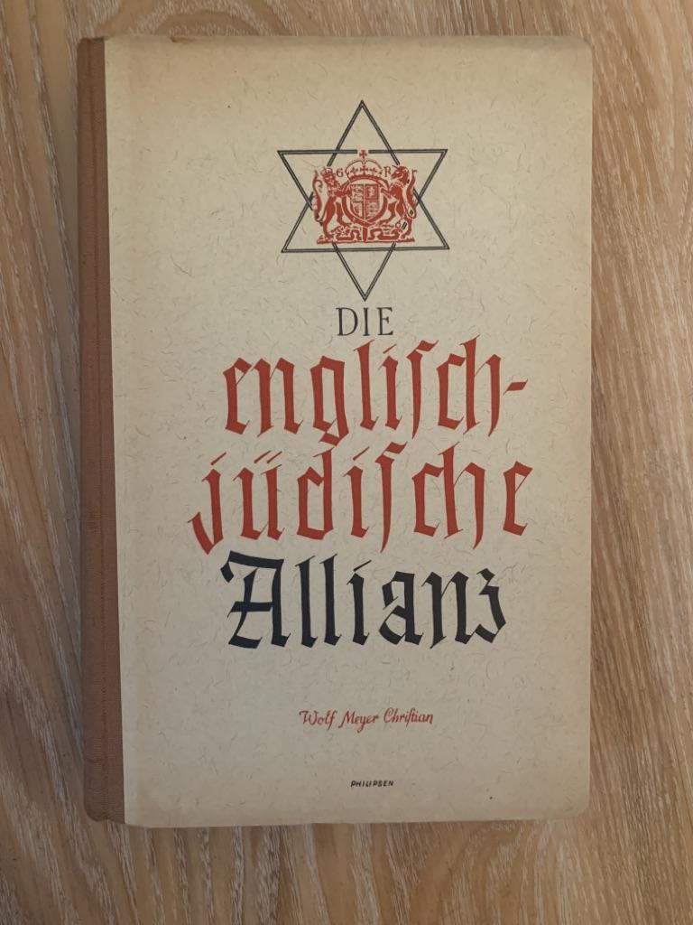 Die englisch-jüdische Allianz Werden und Wirken der: Meyer-Christian, Wolf: