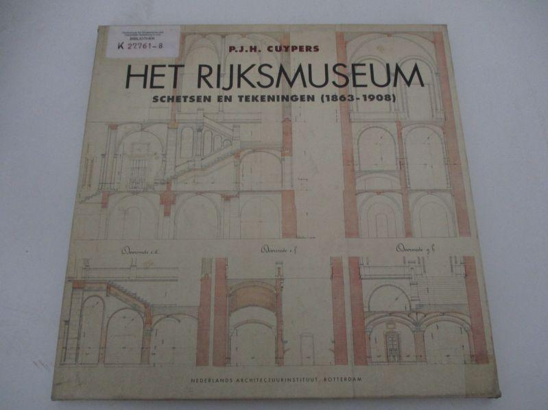 Het Rijksmuseum. Schetsen en tekeningen (1863 - 1908). - Cuypers, Petrus J.,