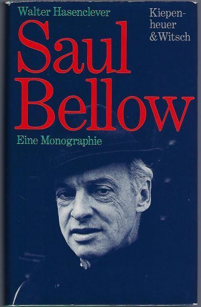 Saul Bellow. Eine Monographie: Hasenclever, Walter
